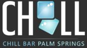 Chill Bar - Palm Springs, CA